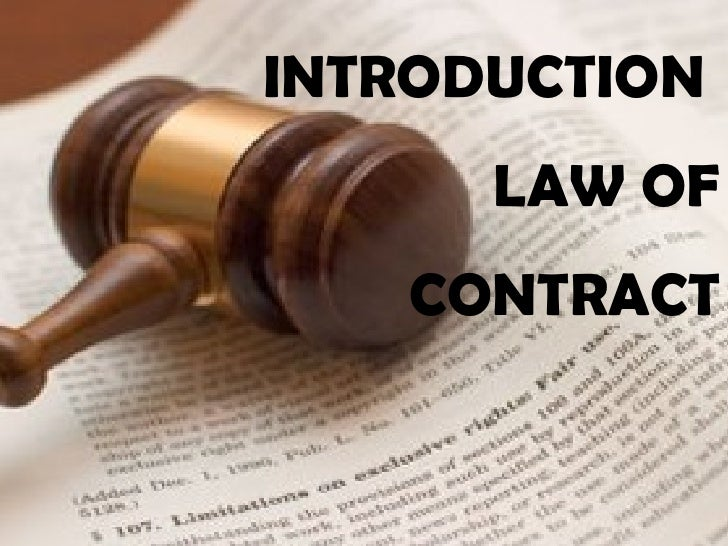 INTRODUCTION  LAW OF CONTRACT