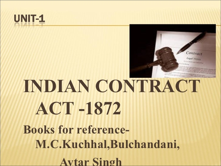 indian contract act notes The general law of contract recognizes promises made for  section 28 of the  indian contract act, 1872 contains one of the  end notes.