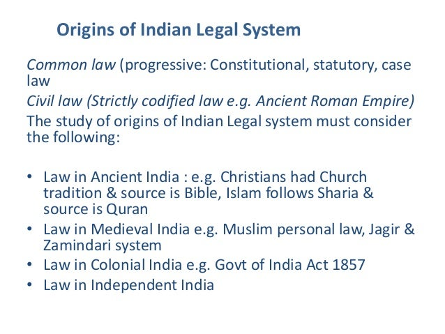 indian legal system Indian acts, rules, regulations, ordinances and bills provides some important acts, rules and regulations from india and various states within india much of the indian legal and judiciary system was based on the english law and the british judiciary principles aptly modified to suit the indian context and conditions.