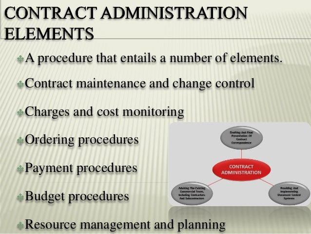 contract administration Job description: the contract administrator position is responsible for preparing, examining, analyzing, negotiating, and revising contracts for construction projects.