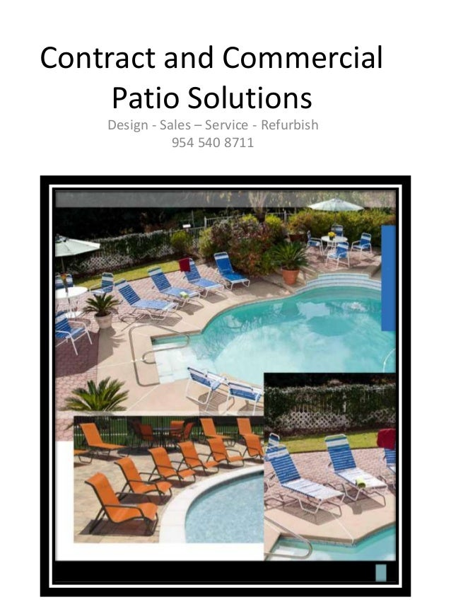 Contract and Commercial Patio Solutions Design - Sales – Service - Refurbish 954 540 8711