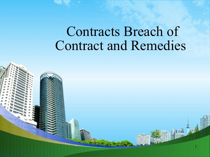 Contracts Breach of Contract and Remedies