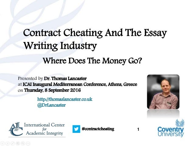 1#contractcheating Contract Cheating And The Essay Writing Industry Where Does The Money Go? Presented by Dr. Thomas Lanca...