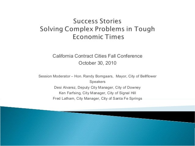 California Contract Cities Fall Conference October 30, 2010 Session Moderator – Hon. Randy Bomgaars, Mayor, City of Bellfl...