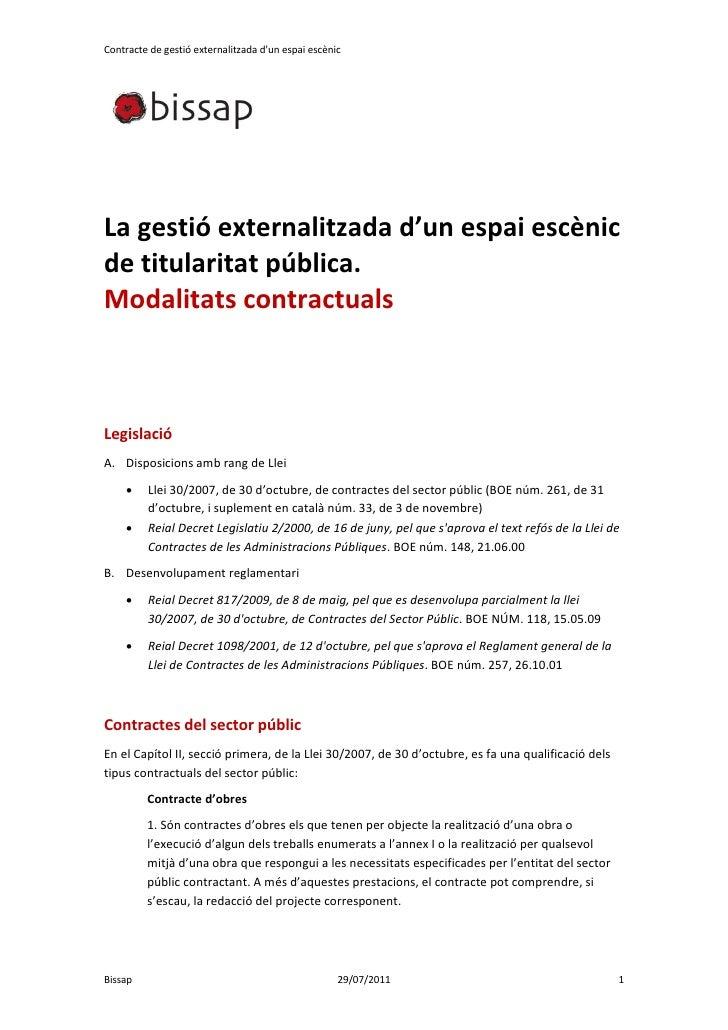 Contracte de gestió externalitzada dun espai escènicLa gestió externalitzada d'un espai escènicde titularitat pública.Moda...