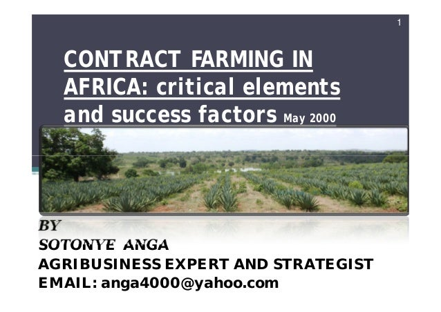 1  CONTRACT FARMING IN  AFRICA: critical elements  and success factors May 2000                        sotonye anga   05/1...