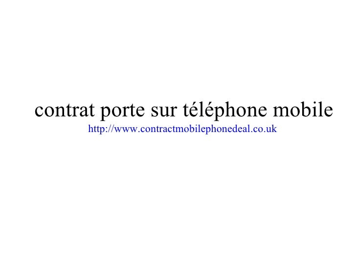 contrat porte sur téléphone mobile http://www.contractmobilephonedeal.co.uk
