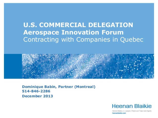 U.S. COMMERCIAL DELEGATION Aerospace Innovation Forum Contracting with Companies in Quebec  Dominique Babin, Partner (Mont...