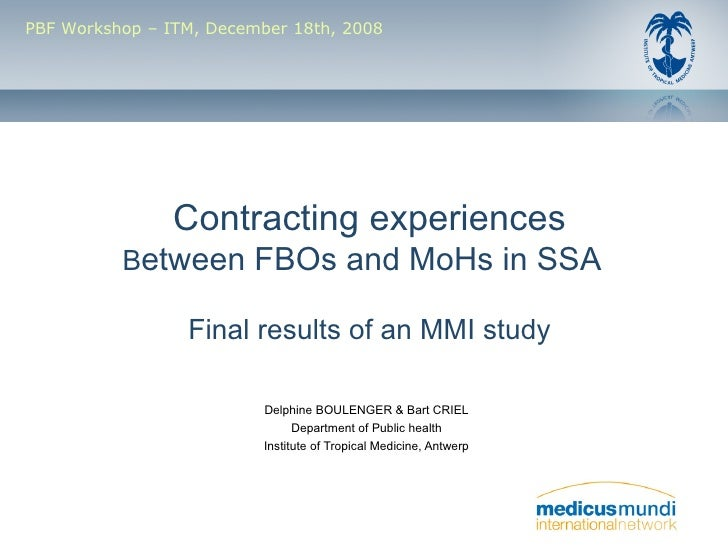 PBF Workshop – ITM, December 18th, 2008                     Contracting experiences           Between FBOs and MoHs in SSA...