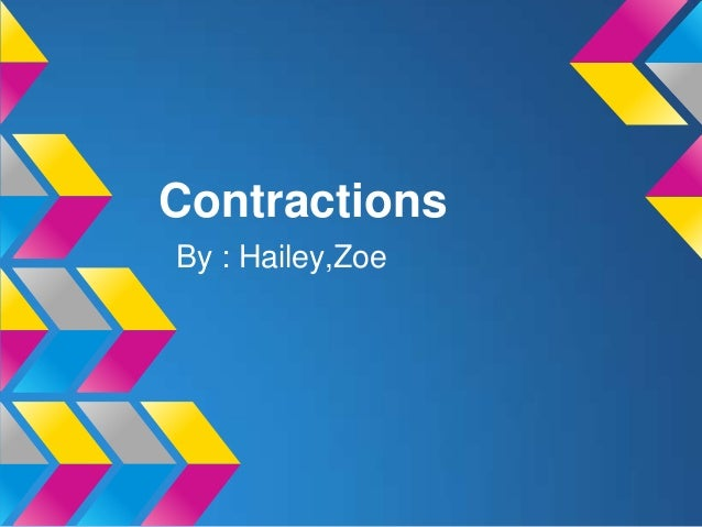 ContractionsBy : Hailey,Zoe
