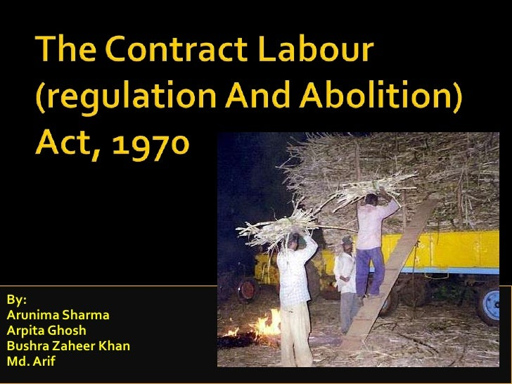 The Contract Labour (regulation And Abolition) Act, 1970<br />By:<br />Arunima Sharma<br />ArpitaGhosh<br />BushraZaheer K...