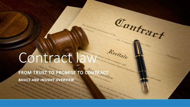Contract law FROM TRUST TO PROMISE TO CONTRACT BASICS AND INSIGHT OVERVIEW