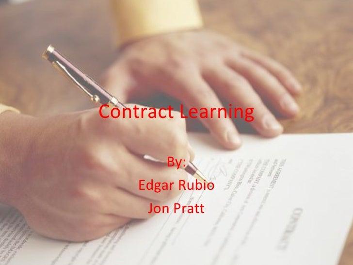 Contract Learning By: Edgar Rubio Jon Pratt