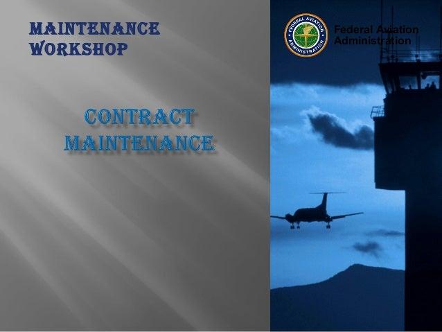 Federal Aviation Administration Federal Aviation Administration Maintenance Workshop