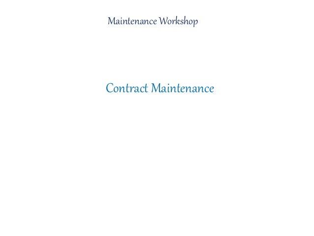 Contract Maintenance Maintenance Workshop