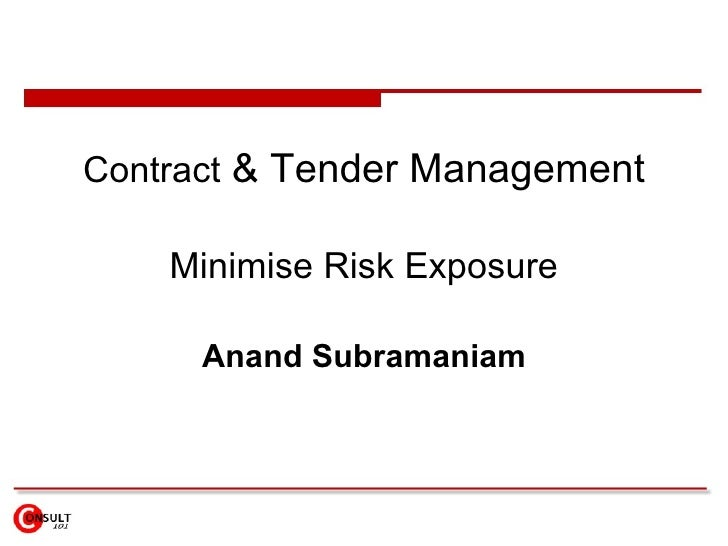 Contract  & Tender Management Minimise Risk Exposure Anand Subramaniam