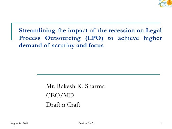 Streamlining the impact of the recession on Legal Process Outsourcing (LPO) to achieve higher demand of scrutiny and focus...