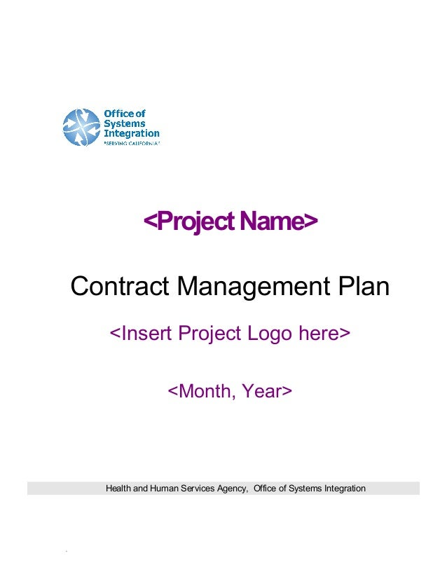 <Project Name> Contract Management Plan <Insert Project Logo here> <Month, Year>  Health and Human Services Agency, Office...