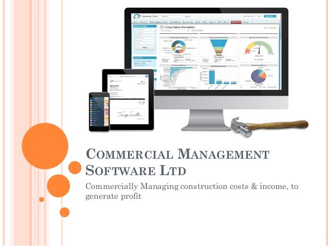 COMMERCIAL MANAGEMENT SOFTWARE LTD Commercially Managing construction costs & income, to generate profit