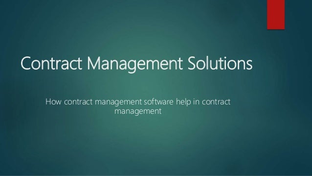 Contract Management Solutions How contract management software help in contract management