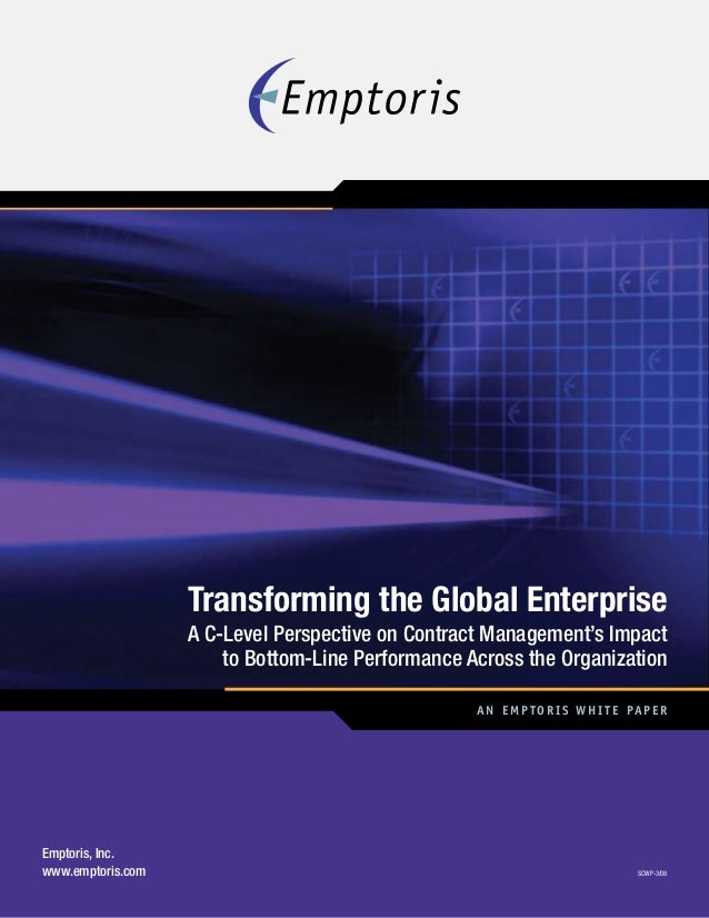 Emptoris, Inc. www.emptoris.com SCWP-3/08 An Emptoris White Pap er Transforming the Global Enterprise A C-Level Perspectiv...