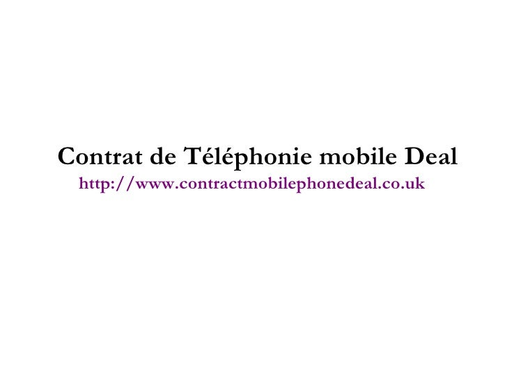 Contrat de Téléphonie mobile Deal http://www.contractmobilephonedeal.co.uk
