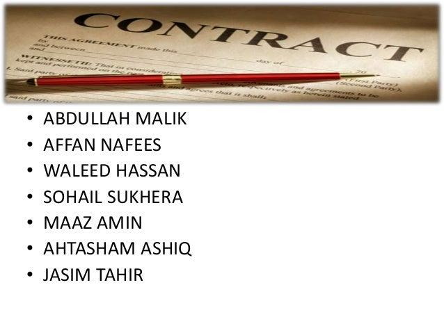 GROUP MEMBERS: • ABDULLAH MALIK • AFFAN NAFEES • WALEED HASSAN • SOHAIL SUKHERA • MAAZ AMIN • AHTASHAM ASHIQ • JASIM TAHIR