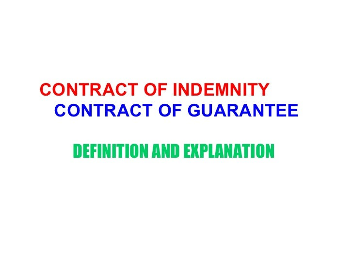 CONTRACT OF INDEMNITY  CONTRACT OF GUARANTEE   DEFINITION AND EXPLANATION