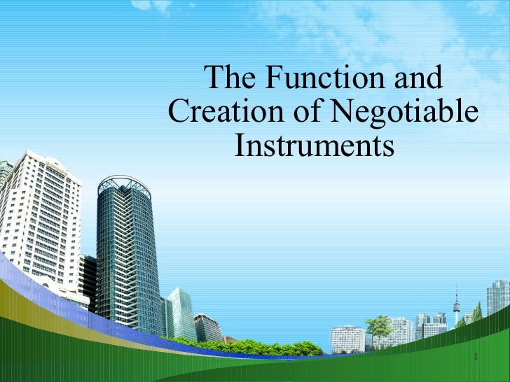 The Function and Creation of Negotiable Instruments