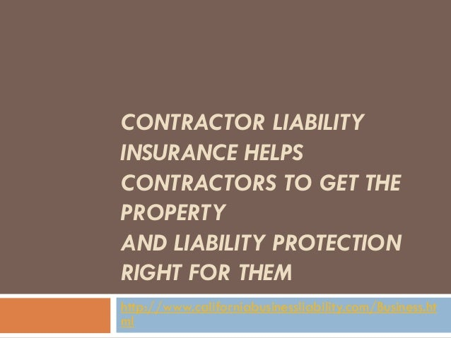 Contractor Liability Insurance helps contractors to get the property