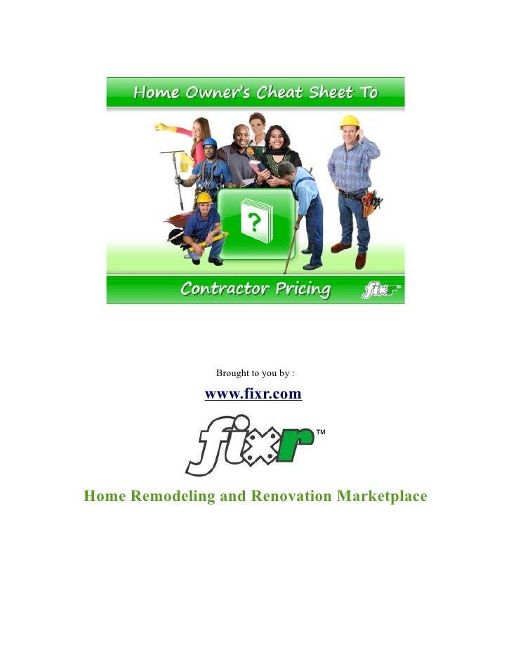 Brought to you by :                www.fixr.com     Home Remodeling and Renovation Marketplace