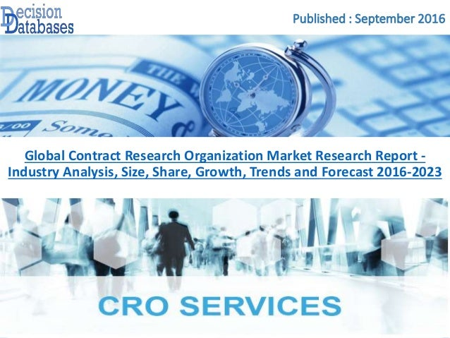 china contract research organization industry 2016 [260 pages report] contract research organization services (cros) contract research organizations (cros) table 167 china: cro services market, by type, 2016-2023 (usd million) table 168 china.