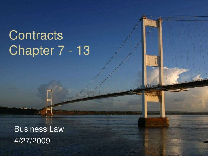 Contracts Chapter 7 - 13     Business Law 4/27/2009