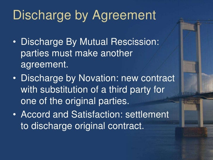 Contracts 74 discharge by agreement discharge by mutual rescission platinumwayz