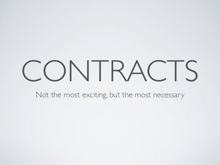 CONTRACTSNot the most exciting, but the most necessary