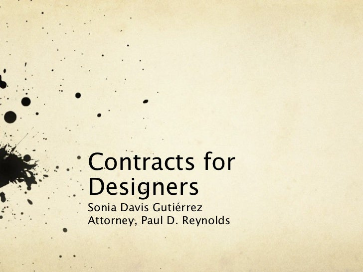 Contracts forDesignersSonia Davis GutiérrezAttorney, Paul D. Reynolds