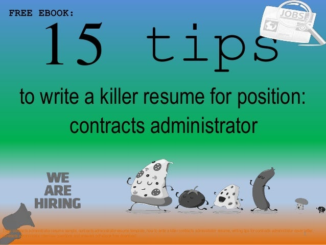 15 Tips 1 To Write A Killer Resume For Position: FREE EBOOK: Contracts  Administrator ...