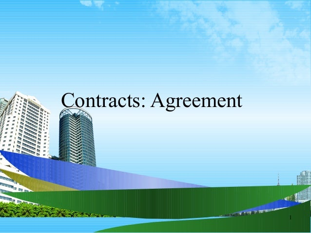 1 Contracts: Agreement