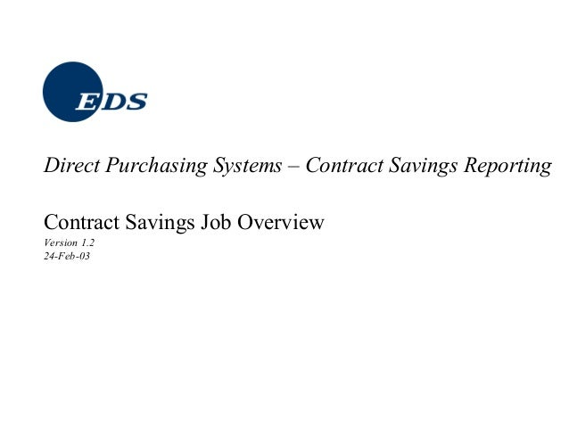 Contract Savings Job Overview Version 1.2 24-Feb-03 Direct Purchasing Systems – Contract Savings Reporting