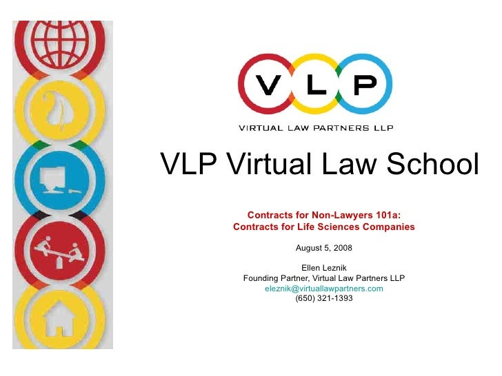VLP Virtual Law School        Contracts for Non-Lawyers 101a:      Contracts for Life Sciences Companies                  ...