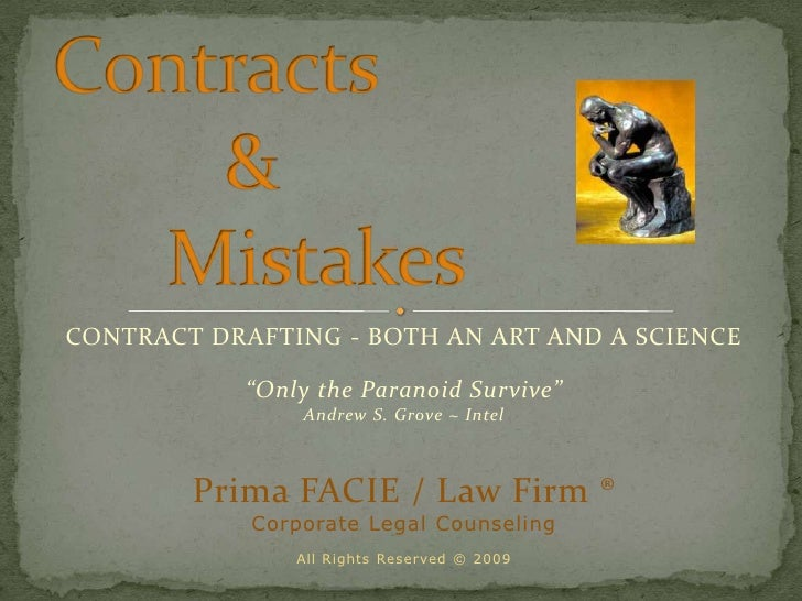 """Contracts          &       Mistakes <br />CONTRACT DRAFTING - BOTH AN ART AND A SCIENCE<br />""""Only the Paranoid Survive"""" ..."""