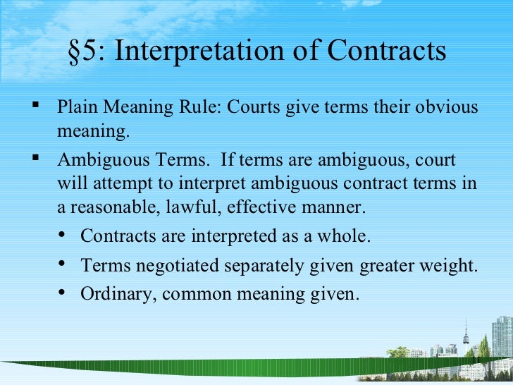 interpretation of contracts Interpreting a contract parties often cannot agree on what the contract between themselves actually meant, so principles of contract interpretation have developed over years.