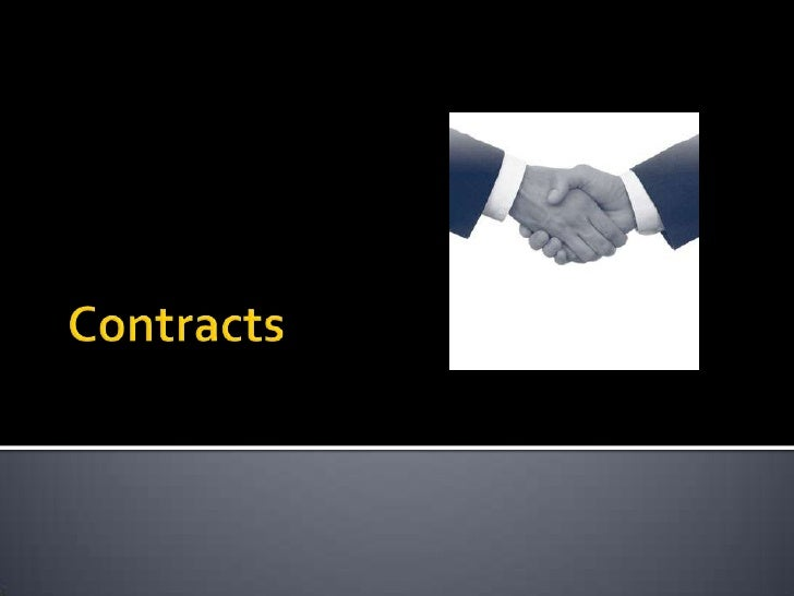 • A contract is a promise or a set of promises for the breach of  which the law gives a remedy, or the performance of whic...