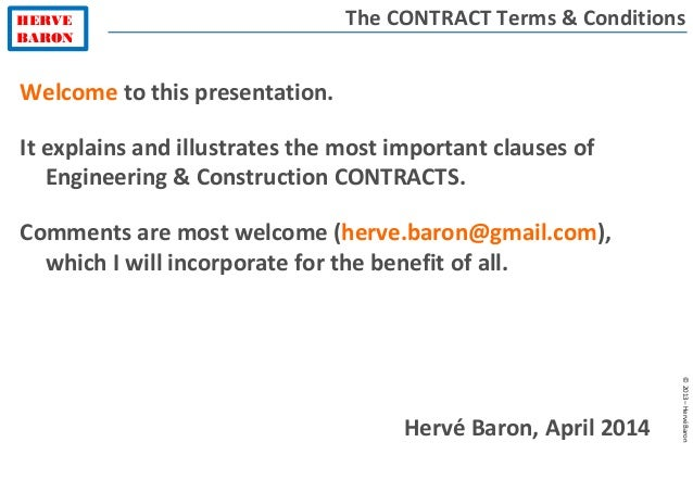 HERVE BARON ©2013–HervéBaron Welcome to this presentation. It explains and illustrates the most important clauses of Engin...