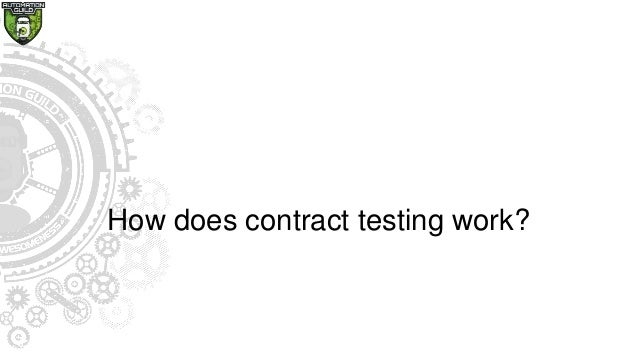 Test provider • Driven entirely by PACT framework • Sends actual request to provider • Compare the actual response to mini...
