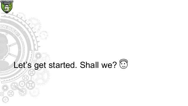 Let's get started. Shall we? 😇