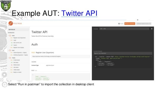 """Example AUT: Twitter API Select """"Run in postman"""" to import the collection in desktop client"""