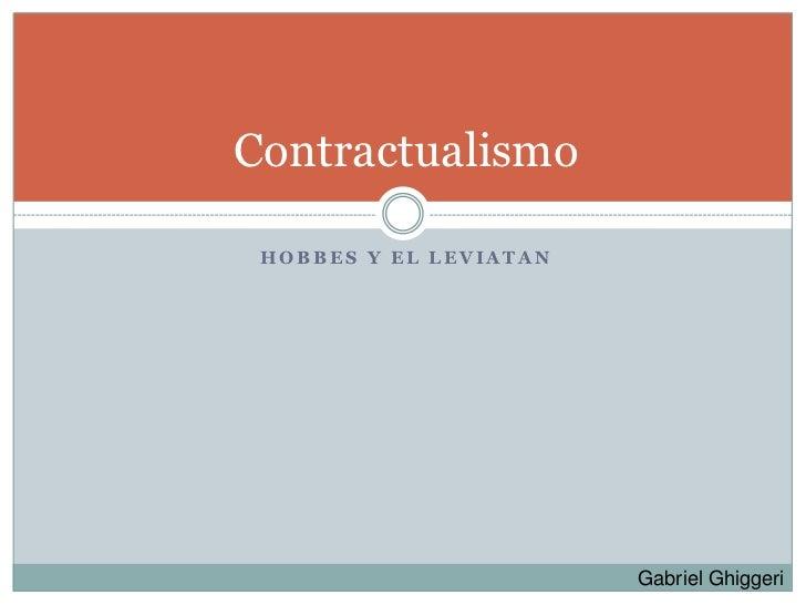 Contractualismo   HOBBES Y EL LEVIATAN                             Gabriel Ghiggeri