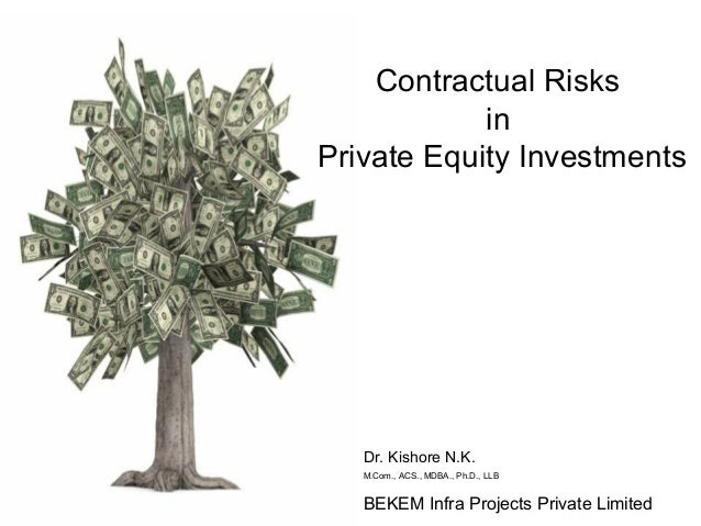 Dr. Kishore N.K.M.Com., ACS., MDBA., Ph.D., LLBBEKEM Infra Projects Private LimitedContractual RisksinPrivate Equity Inves...