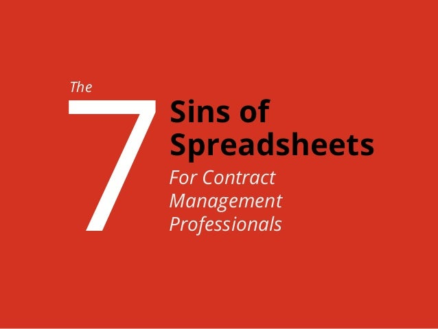 www.contractworks.com	    For Contract Management Professionals The 7 Sins of Spreadsheets